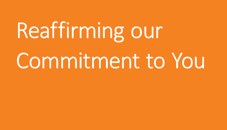 Reaffirming our Commitment to You